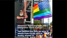 American Sign Language (ASL) Interpreter David Cowan Steals The Show At Atlanta Pride Parade 2019