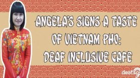 Angela's Sign A Taste Of Vietnam Pho: Deaf Inclusive Cafe
