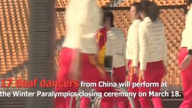 Chinese Deaf Artists To Perform At The 2018 Winter Paralympics Closing Ceremony In PyeongChang, South Korea