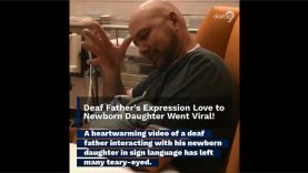 Deaf Father's Expression Love to Newborn Daughter Using Sign Language Went Viral!