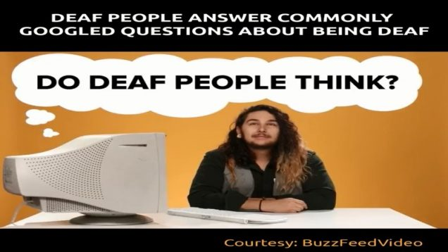 Deaf People Answer Commonly Googled Questions About Being Deaf