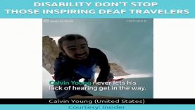 Disability Don't Stop Those Inspiring Deaf Travelers