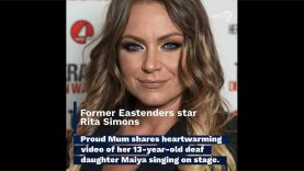 Former EastEnders star Rita Simons Shares Heartwarming Video of Her Deaf Daughter Maiya Singing on Stage