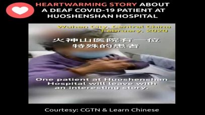 Heartwarming Story About A Deaf COVID-19 Patient At Huoshenshan Hospital In China