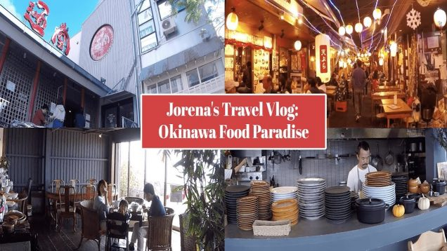 Jorena's Travel Vlog: Okinawa Food Paradise