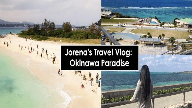 Jorena's Travel Vlog: Okinawa Paradise