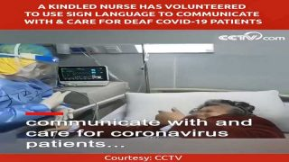 Kindled Nurse Zhao Hongwei to Use Chinese Sign Language With Deaf COVID-19 Patients