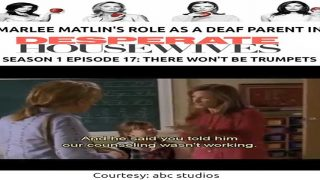 Marlee Matlin's Role As A Deaf Parent in Desperate Housewives Season 1