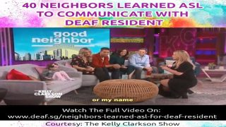 Neighbors to Learn American Sign Language (ASL) for deaf resident Samantha