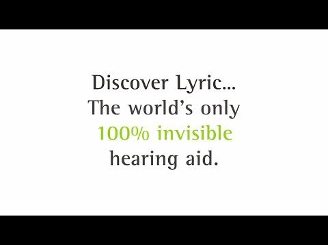 Phonak Lyric: The World's Only 100% Invisible Hearing Aid – How It Works