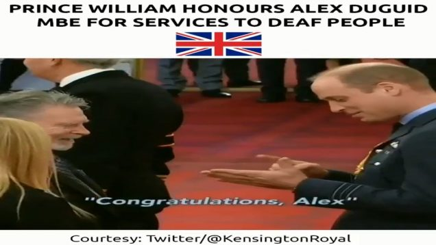 Prince William Uses Sign Language to Honour Alex Duguid MBE