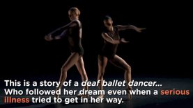 A Serious Illness Don't Stop A Deaf Ballet Dancer & Choreographer's Dream