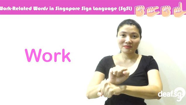 Singapore Sign Language (SgSL) Lesson: Work-Related Words