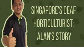 Singapore's Deaf Horticulturist: Alan's Story