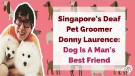 Singapore's Deaf Pet Groomer Donny Laurence: Dog Is A Man's Best Friend