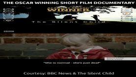 The OSCAR Winning Short Film Documentary: The Silent Child