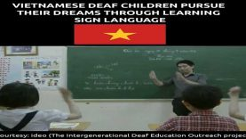 Vietnamese Deaf Children's Learning Sign Language to Pursue Their Dreams