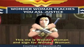 Wonder Woman Teaches You American Sign Language (ASL) Justice